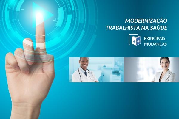 As 10 principais mudanças da modernização trabalhista para o setor de saúde