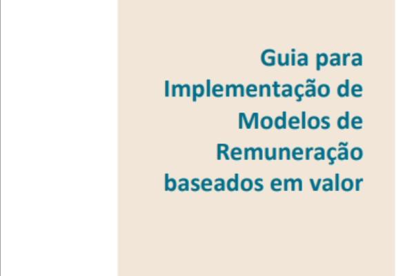 ANS lança guia de orientação sobre Modelos de Remuneração Baseados em Valor