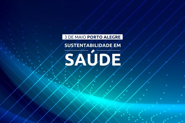 Inscrições abertas para o Seminários de Gestão Sustentabilidade em Saúde