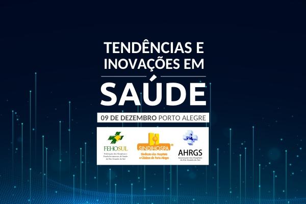 Seminários de Gestão e Destaques da Saúde ocorrem no próximo dia 9, em Porto Alegre