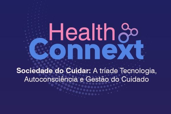 Evento Health Connext discutirá tecnologia, autoconsciência e gestão do cuidado