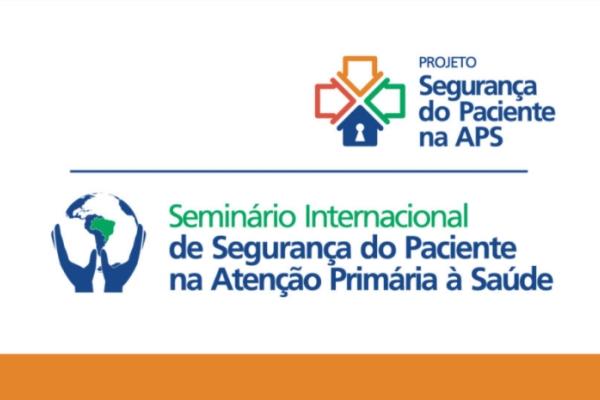 Seminário internacional debate estratégias de segurança do paciente na Atenção Primária