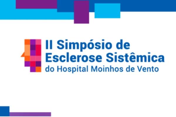 Simpósio de Esclerose Sistêmica do HospitalMoinhosde Vento debate novidades no diagnóstico e tratamento